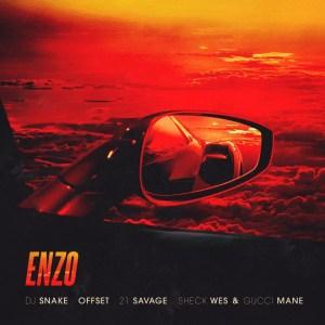 DJ Snake - Enzo Ft. Offset, 21 Savage, Sheck Wes & Gucci Mane
